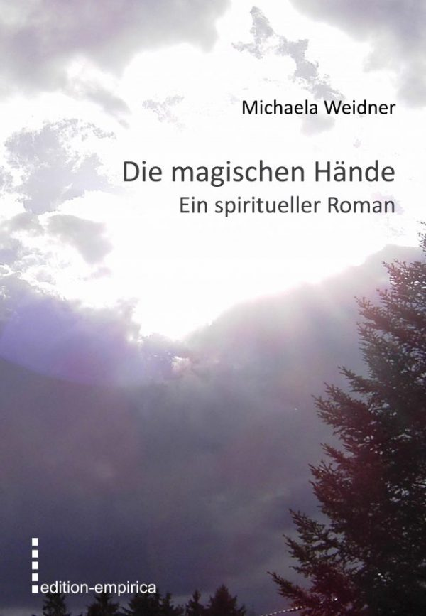 Die magischen Hände - Ein spiritueller Roman